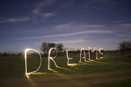 """""""dreams are for real"""""""